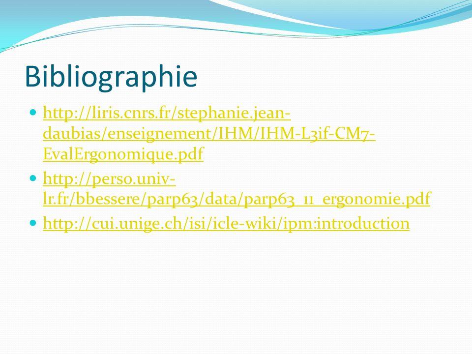 Bibliographie http://liris.cnrs.fr/stephanie.jean-daubias/enseignement/IHM/IHM-L3if-CM7-EvalErgonomique.pdf.