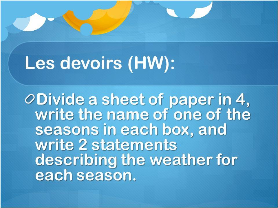 Les devoirs (HW):