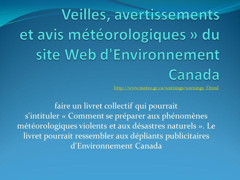 Veilles, avertissements et avis météorologiques » du site Web d Environnement Canada