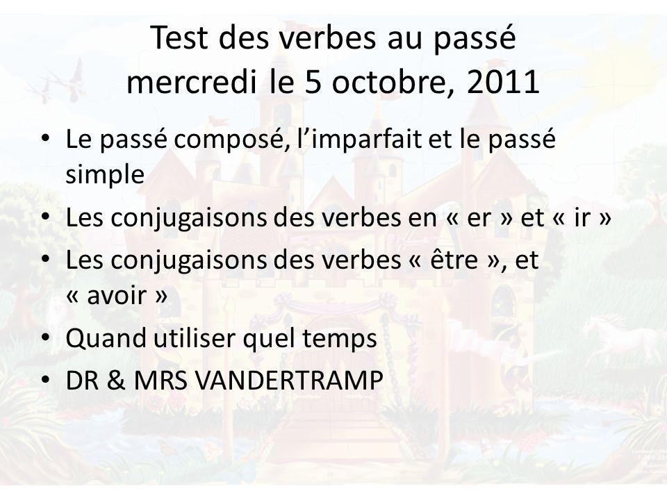 Test des verbes au passé mercredi le 5 octobre, 2011