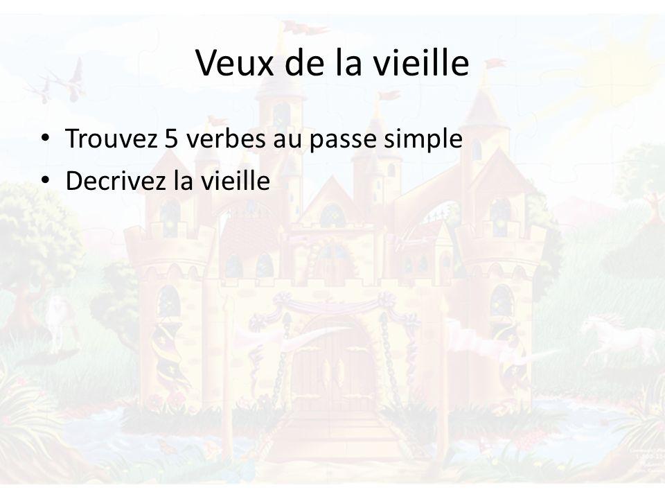 Veux de la vieille Trouvez 5 verbes au passe simple