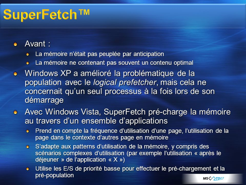 3/30/2017 7:58 AM 3/30/2017 7:58 AM. SuperFetch™ Avant : La mémoire n'était pas peuplée par anticipation.