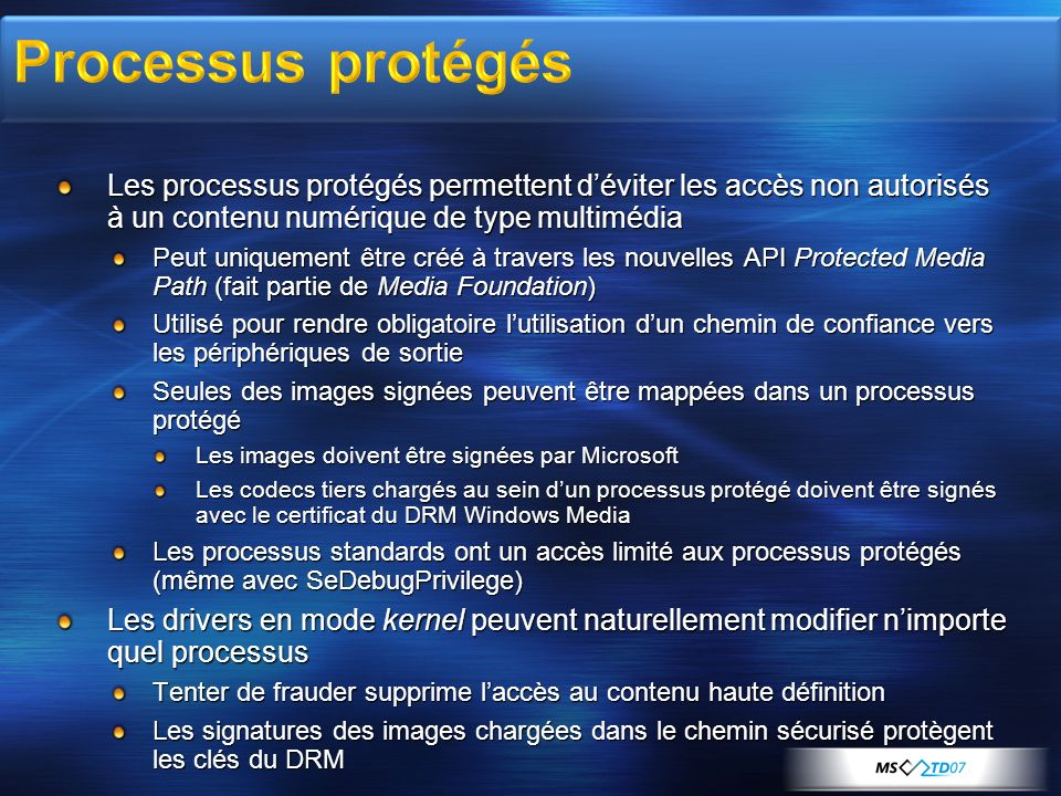 3/30/2017 7:58 AM Processus protégés. Les processus protégés permettent d'éviter les accès non autorisés à un contenu numérique de type multimédia.