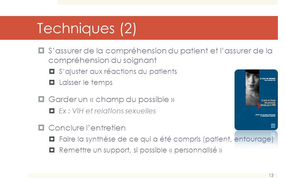 Techniques (2) S'assurer de la compréhension du patient et l'assurer de la compréhension du soignant.