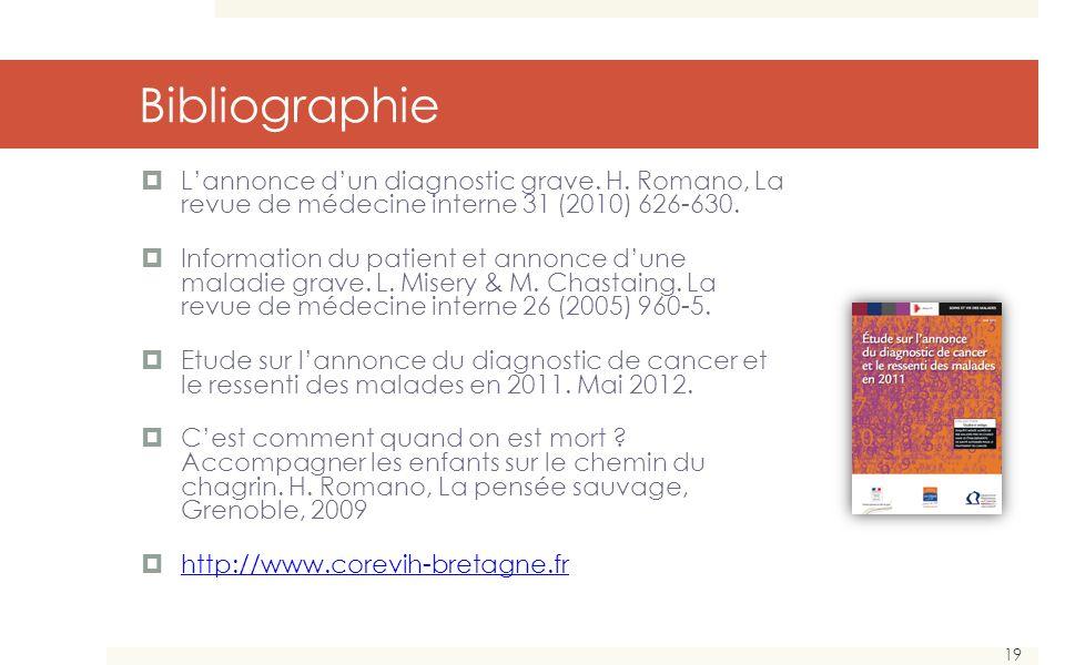 Bibliographie L'annonce d'un diagnostic grave. H. Romano, La revue de médecine interne 31 (2010) 626-630.