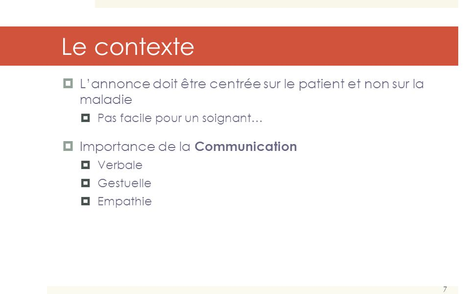 Le contexte L'annonce doit être centrée sur le patient et non sur la maladie. Pas facile pour un soignant…