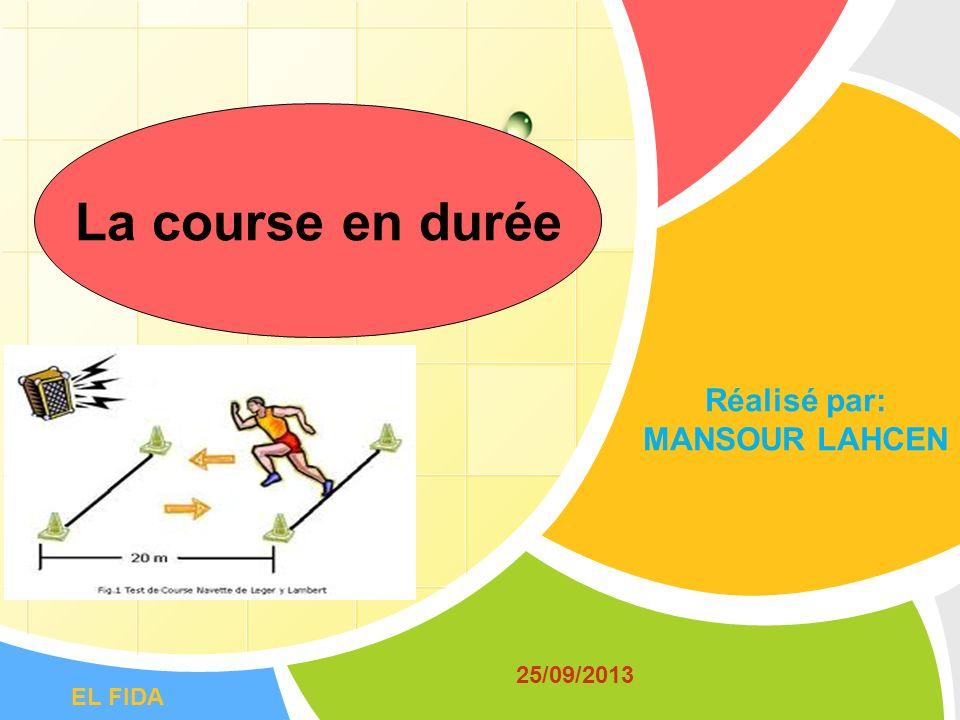 La course en durée Réalisé par: MANSOUR LAHCEN 25/09/2013 EL FIDA