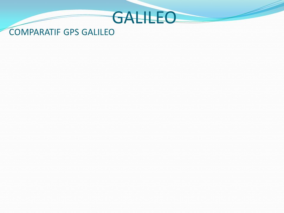 COMPARATIF GPS GALILEO