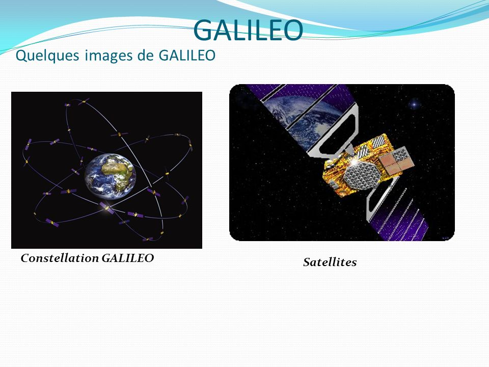 Quelques images de GALILEO