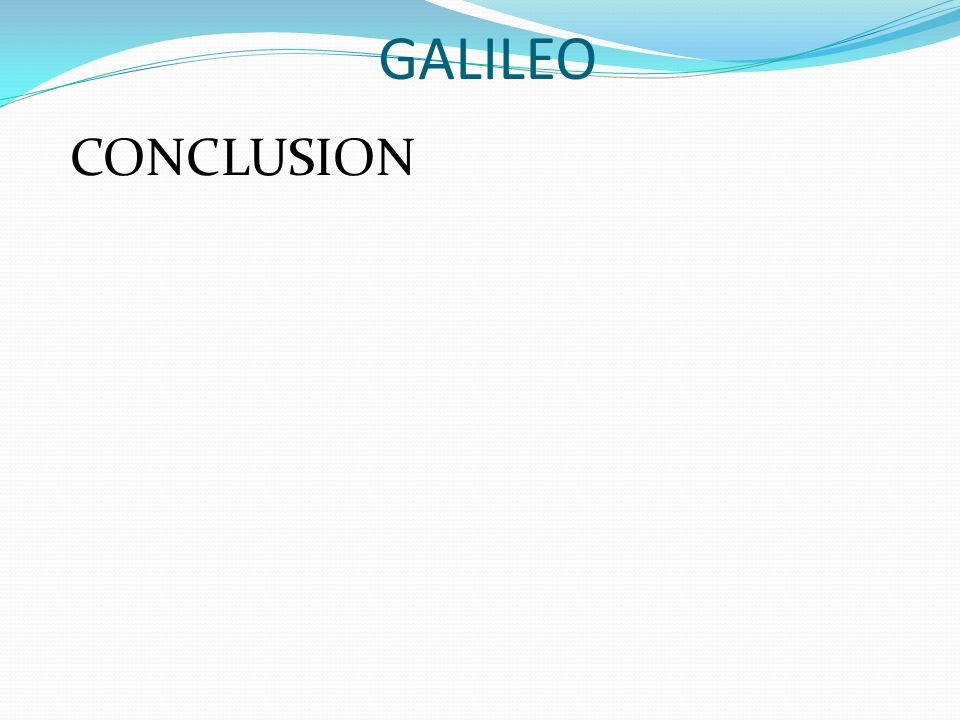GALILEO CONCLUSION