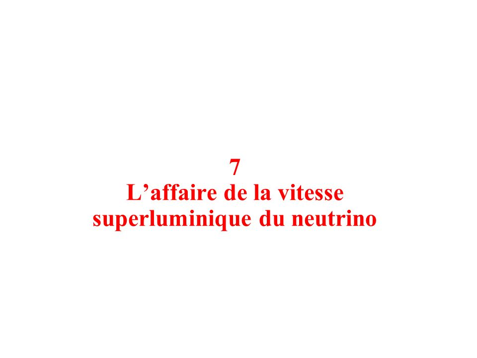 7 L'affaire de la vitesse superluminique du neutrino