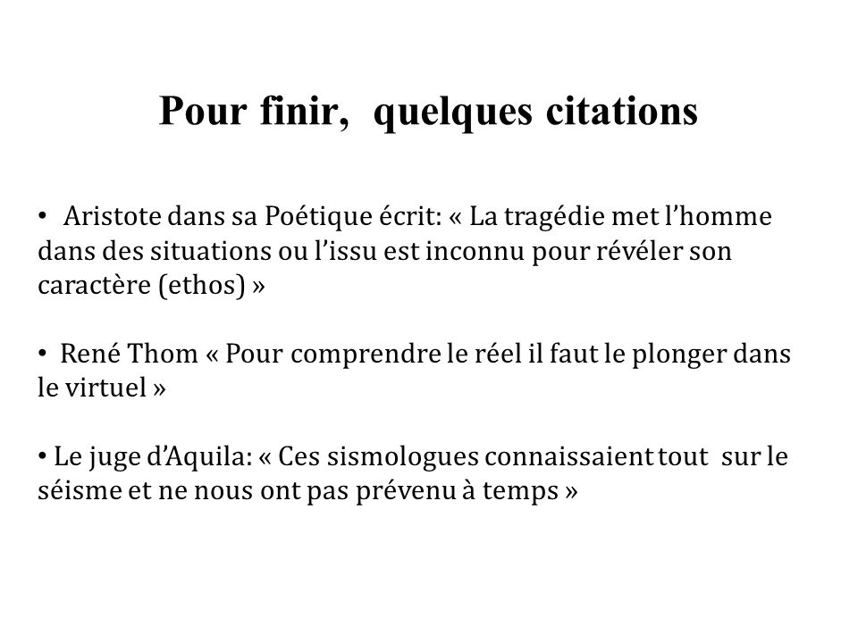 Pour finir, quelques citations