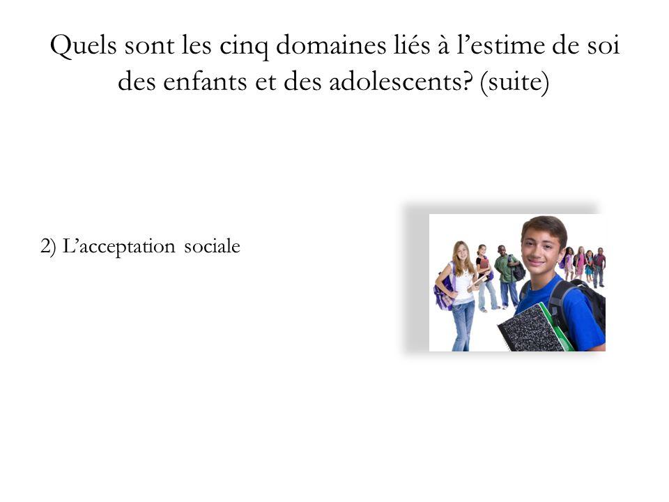 Quels sont les cinq domaines liés à l'estime de soi des enfants et des adolescents (suite)