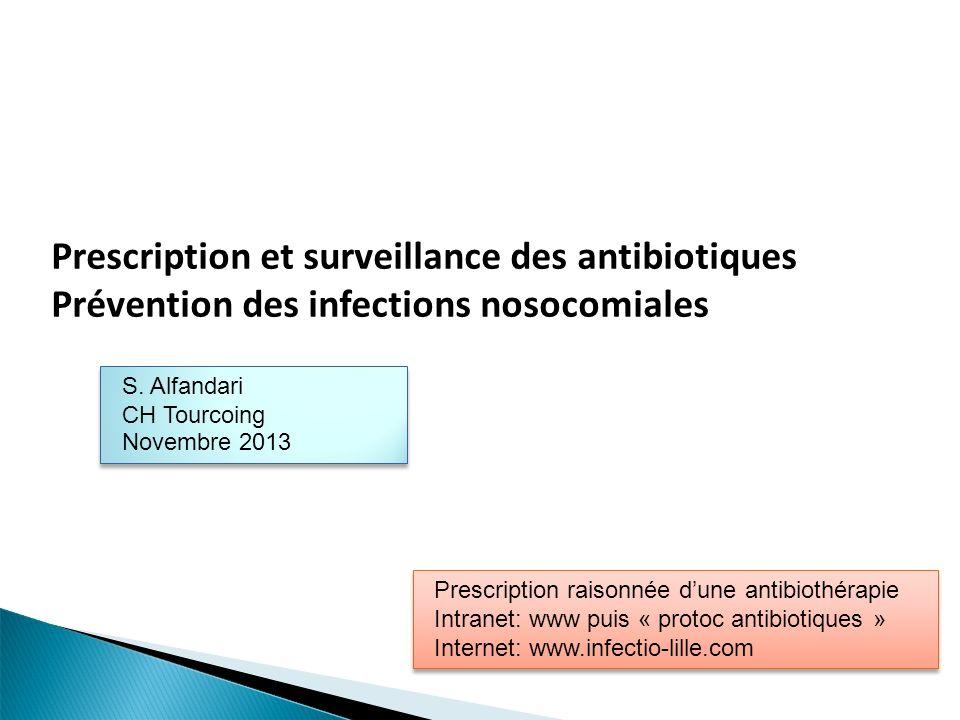 Prescription et surveillance des antibiotiques Prévention des infections nosocomiales