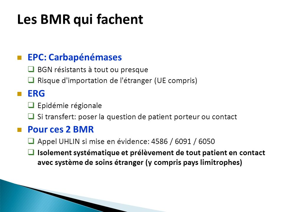 Les BMR qui fachent EPC: Carbapénémases ERG Pour ces 2 BMR