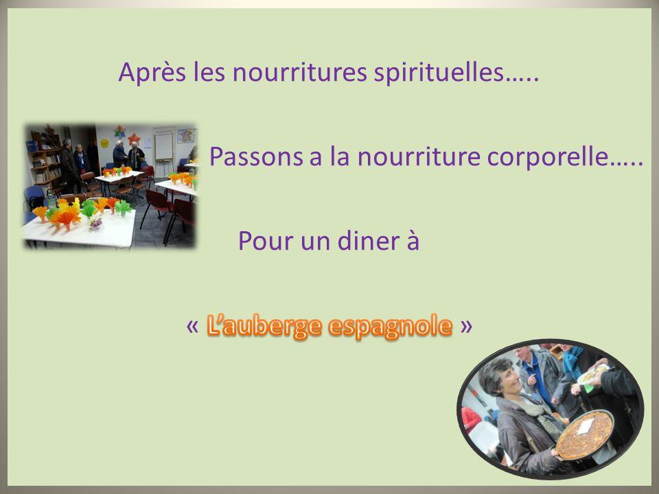 Après les nourritures spirituelles…..