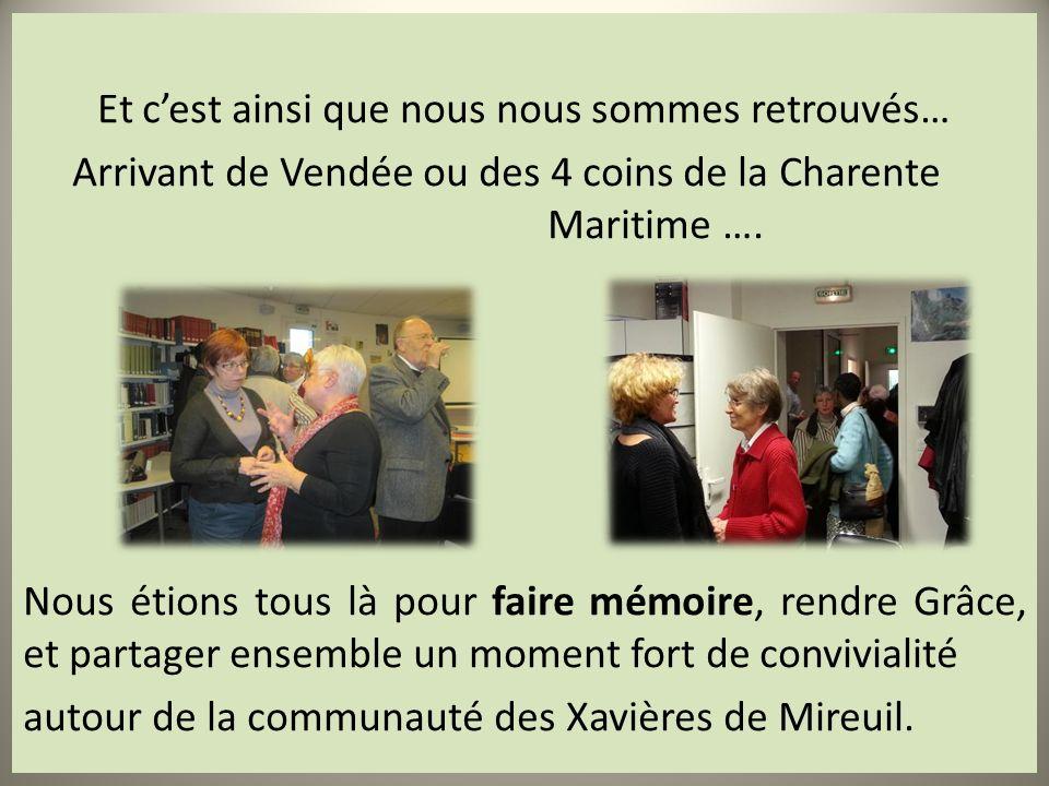 Et c'est ainsi que nous nous sommes retrouvés… Arrivant de Vendée ou des 4 coins de la Charente Maritime ….