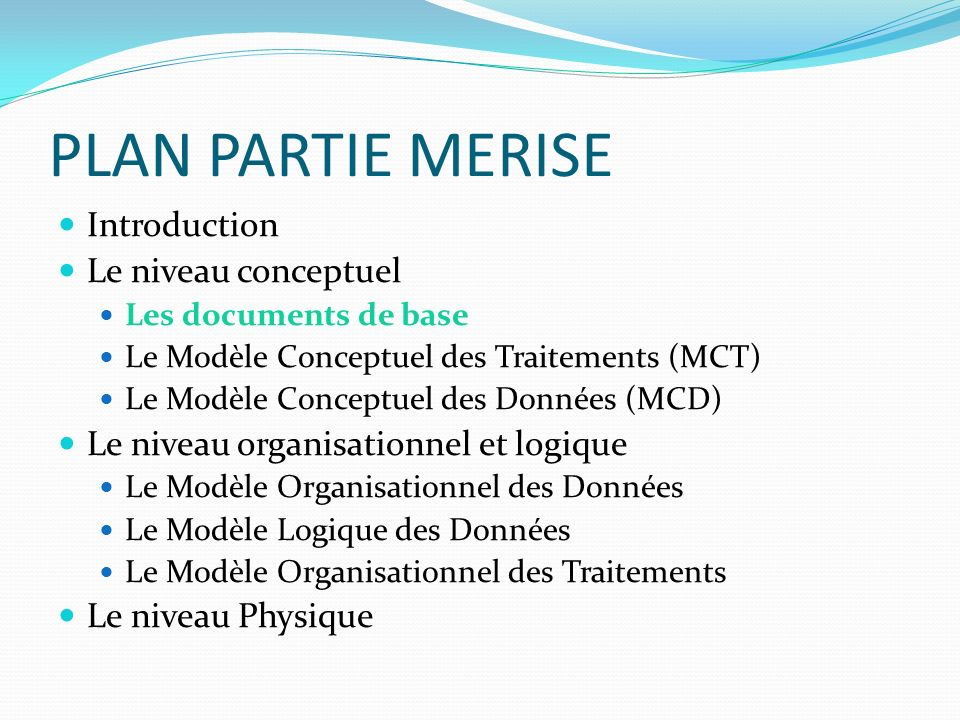 PLAN PARTIE MERISE Introduction Le niveau conceptuel
