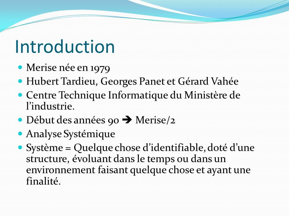 Introduction Merise née en 1979