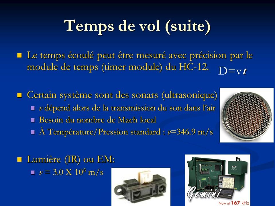 Temps de vol (suite) D=vt