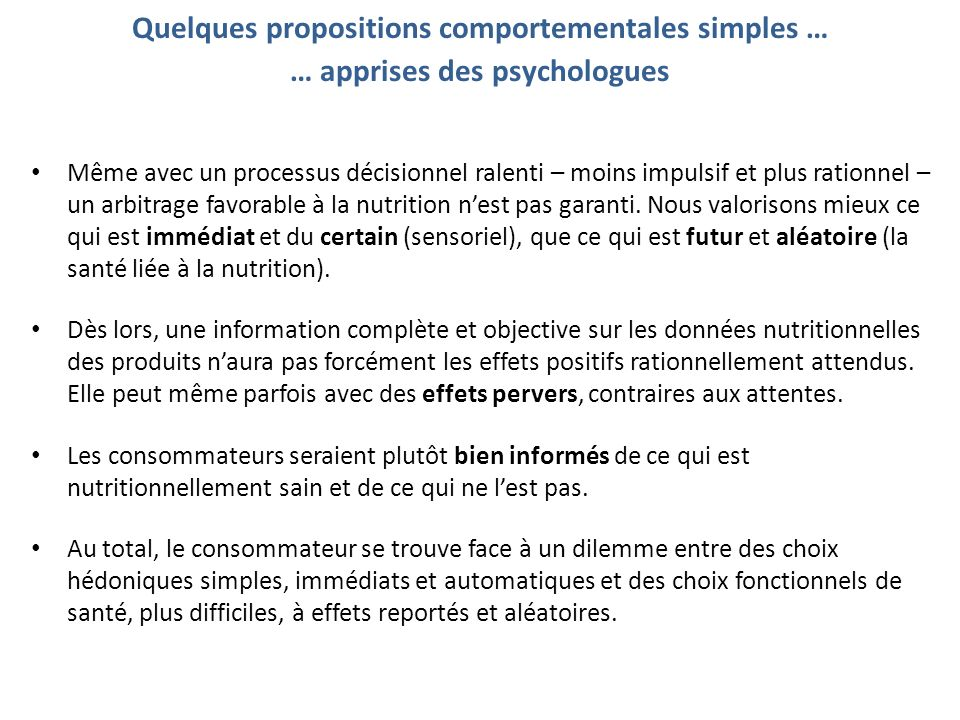 Quelques propositions comportementales simples … … apprises des psychologues