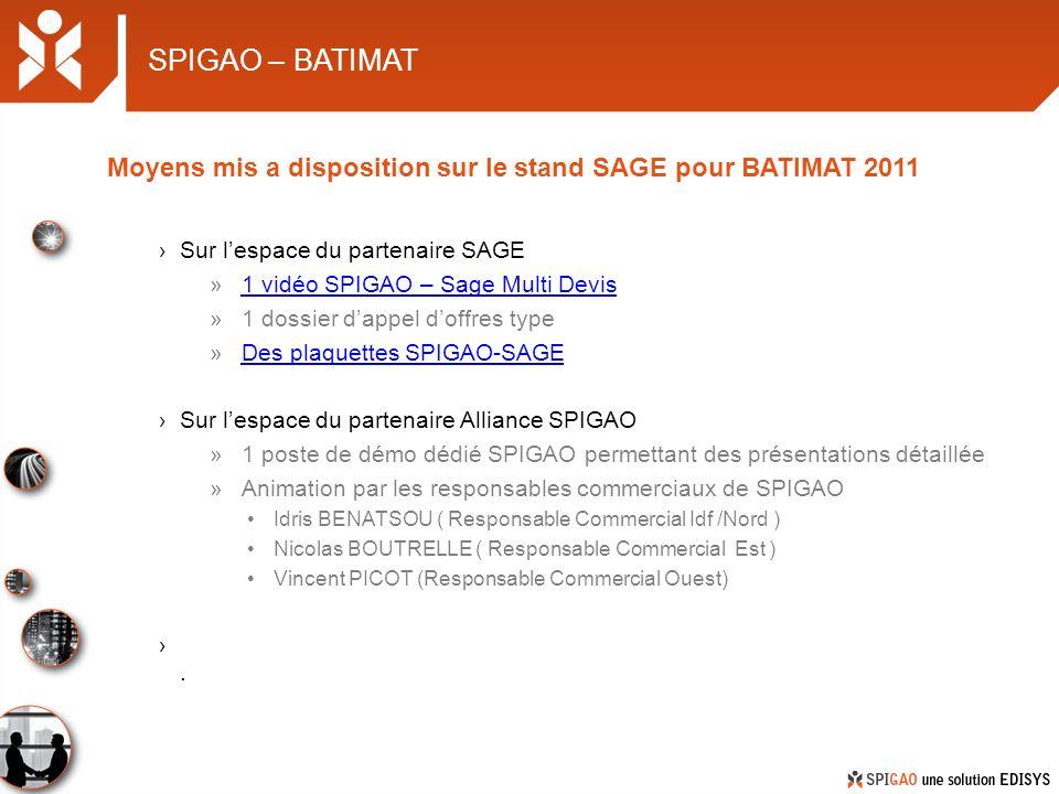 SPIGAO – BATIMAT Moyens mis a disposition sur le stand SAGE pour BATIMAT 2011. Sur l'espace du partenaire SAGE.