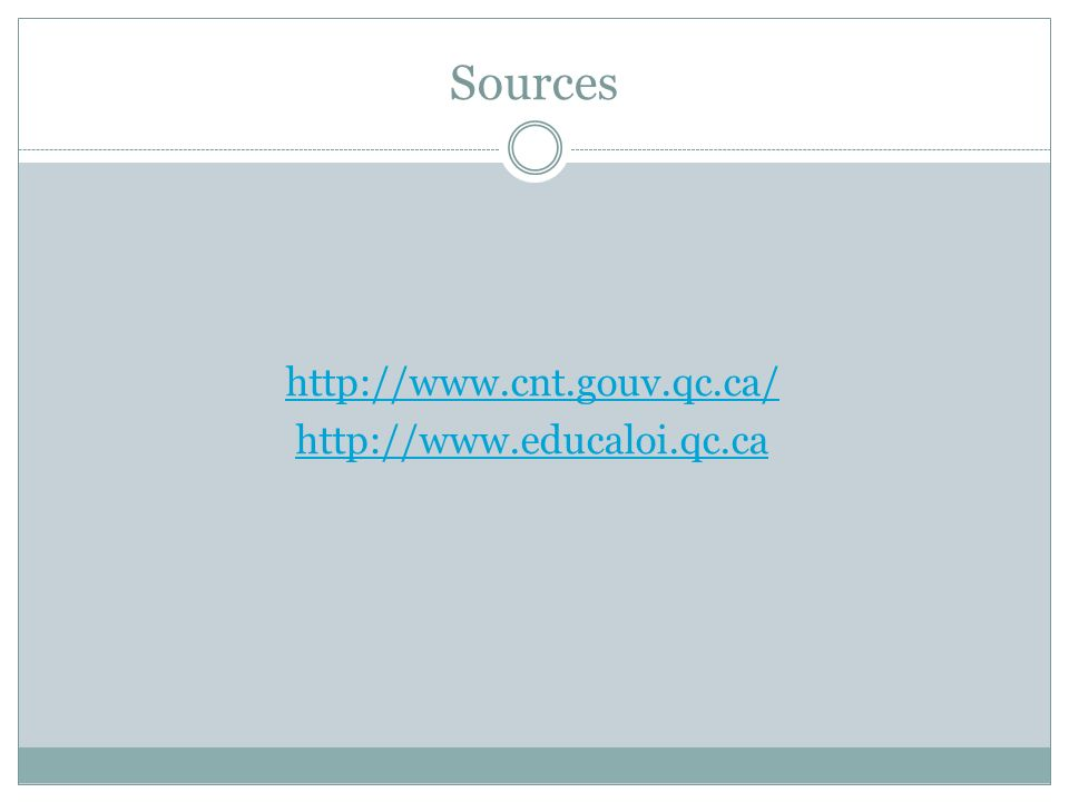 http://www.cnt.gouv.qc.ca/ http://www.educaloi.qc.ca