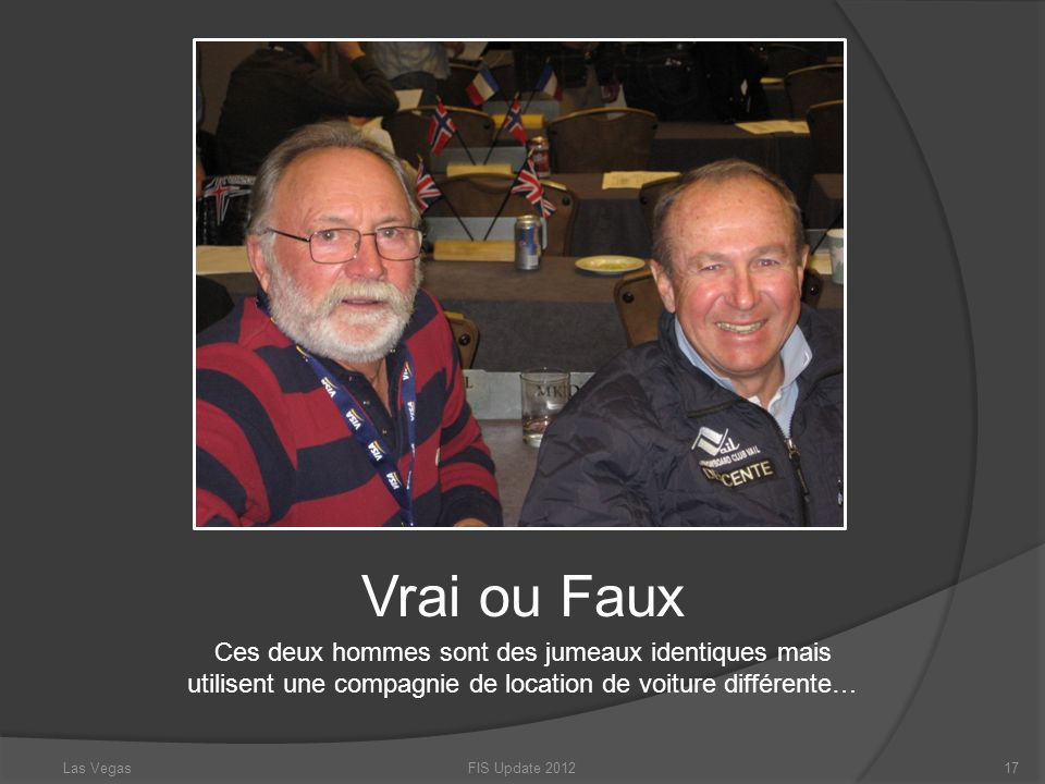 Vrai ou FauxCes deux hommes sont des jumeaux identiques mais utilisent une compagnie de location de voiture différente…