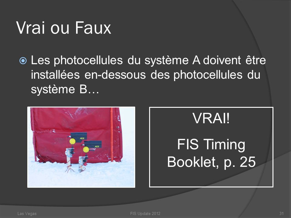 Vrai ou Faux VRAI! FIS Timing Booklet, p. 25