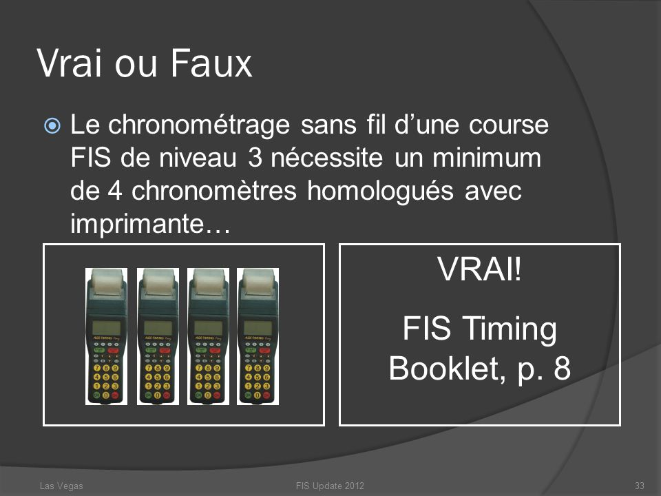 Vrai ou Faux VRAI! FIS Timing Booklet, p. 8