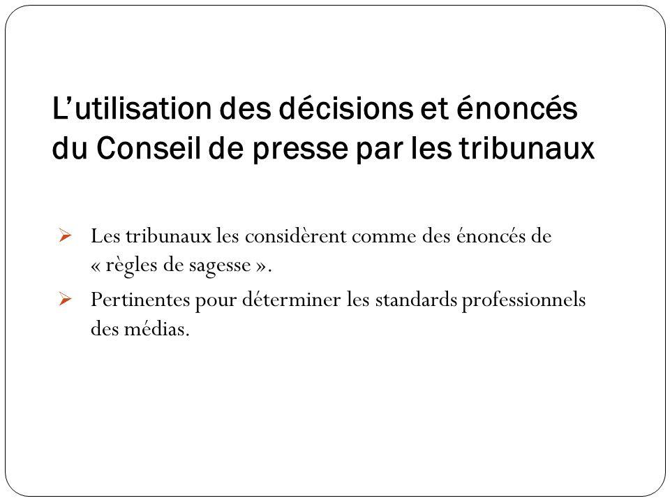 L'utilisation des décisions et énoncés du Conseil de presse par les tribunaux