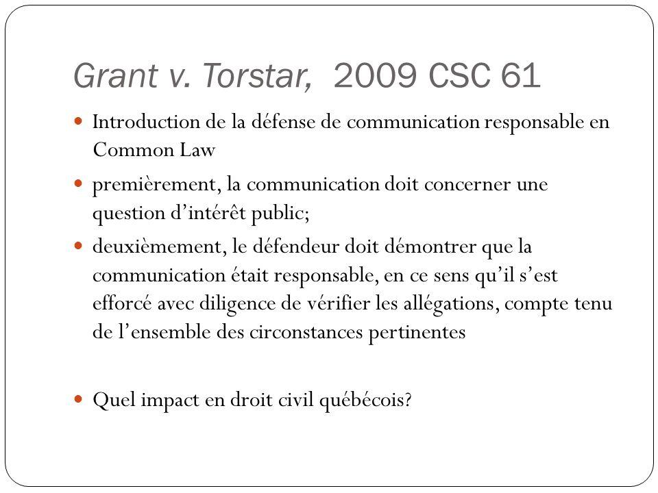 Grant v. Torstar, 2009 CSC 61 Introduction de la défense de communication responsable en Common Law.