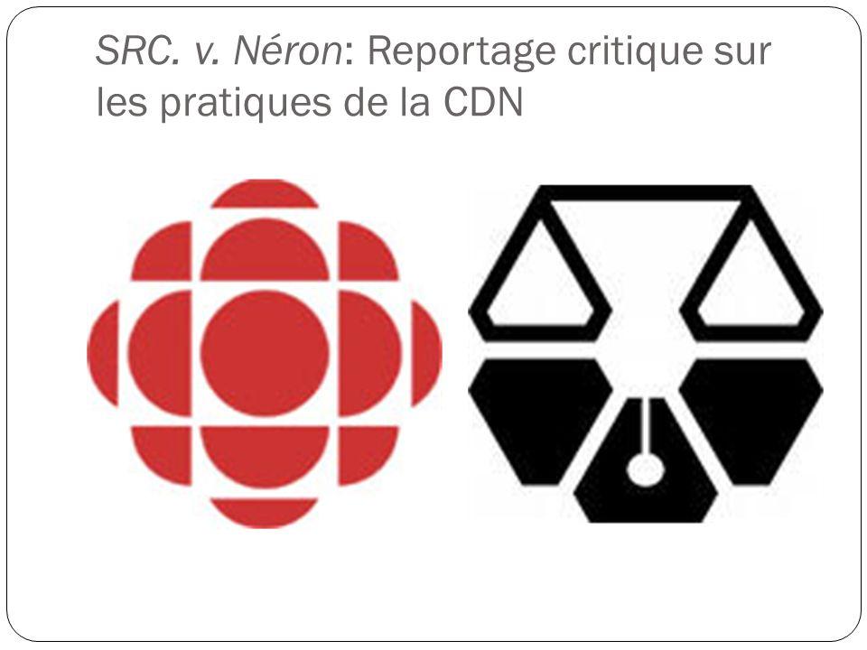 SRC. v. Néron: Reportage critique sur les pratiques de la CDN