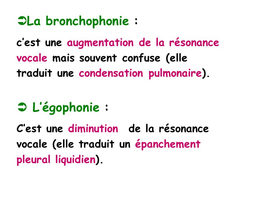 La bronchophonie :  L'égophonie :