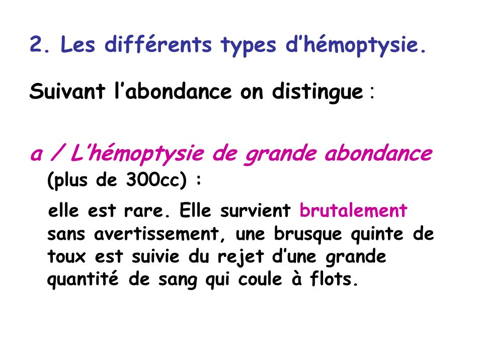 2. Les différents types d'hémoptysie.
