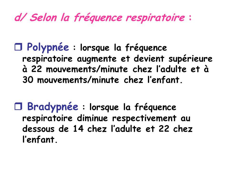 d/ Selon la fréquence respiratoire :
