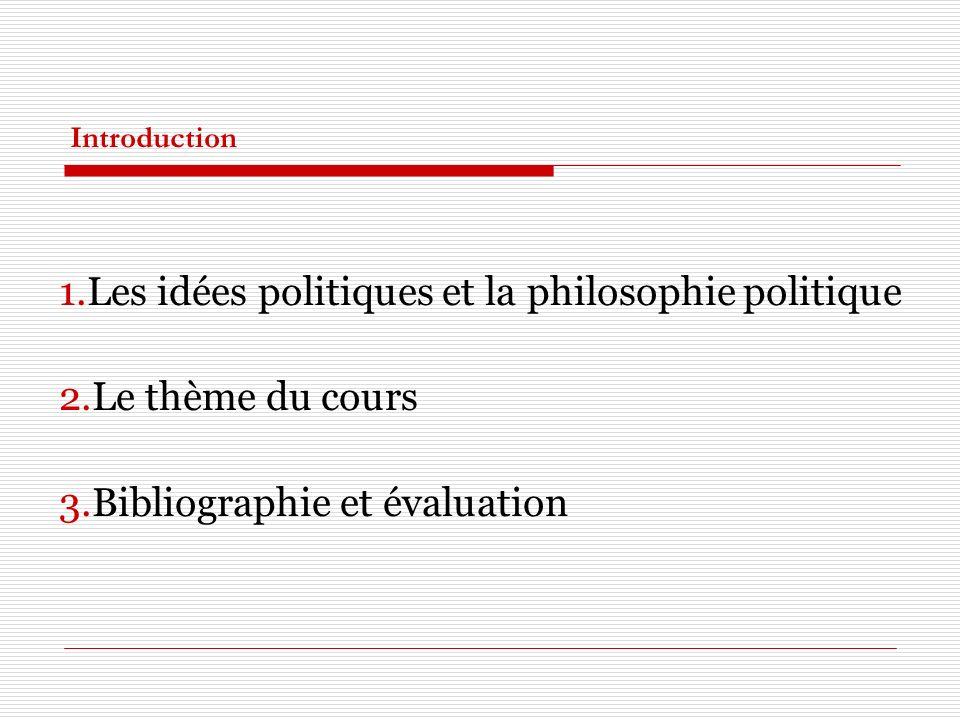 Les idées politiques et la philosophie politique Le thème du cours