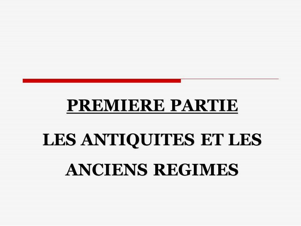 PREMIERE PARTIE LES ANTIQUITES ET LES ANCIENS REGIMES