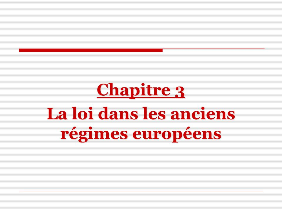 Chapitre 3 La loi dans les anciens régimes européens