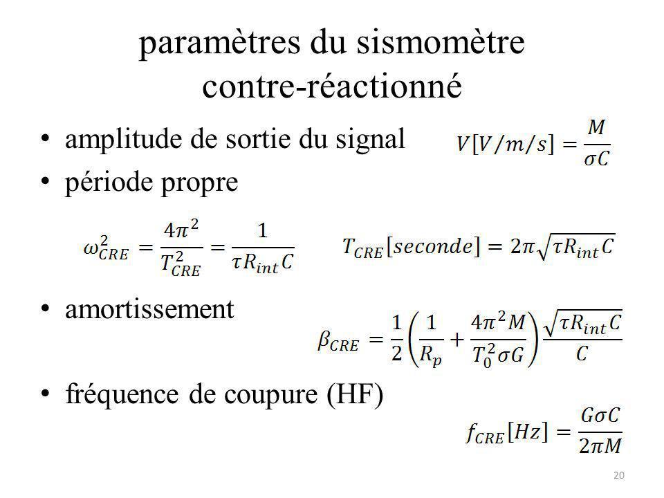 paramètres du sismomètre contre-réactionné