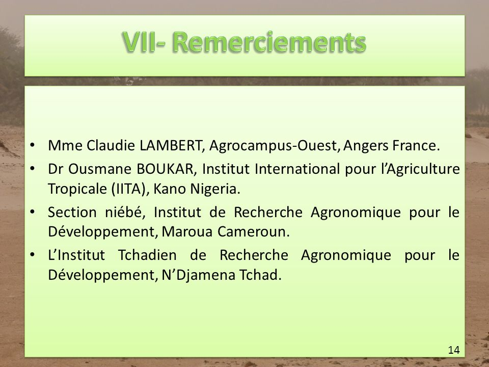 VII- Remerciements Mme Claudie LAMBERT, Agrocampus-Ouest, Angers France.