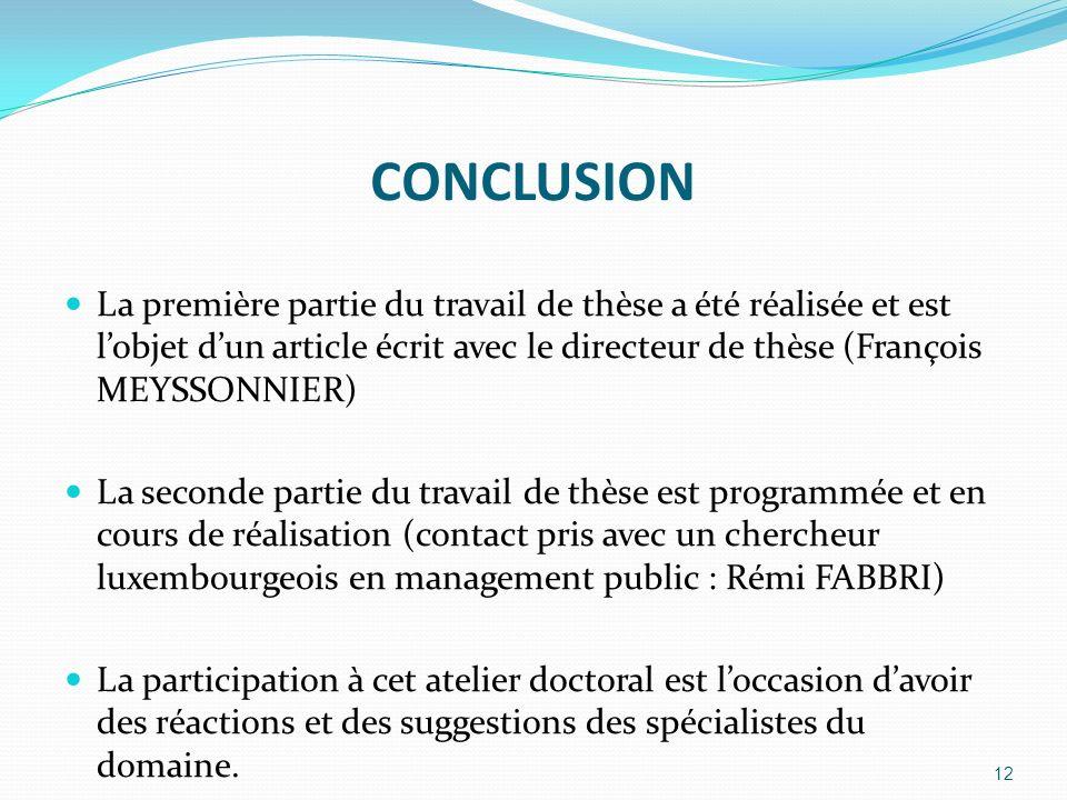 CONCLUSION La première partie du travail de thèse a été réalisée et est l'objet d'un article écrit avec le directeur de thèse (François MEYSSONNIER)