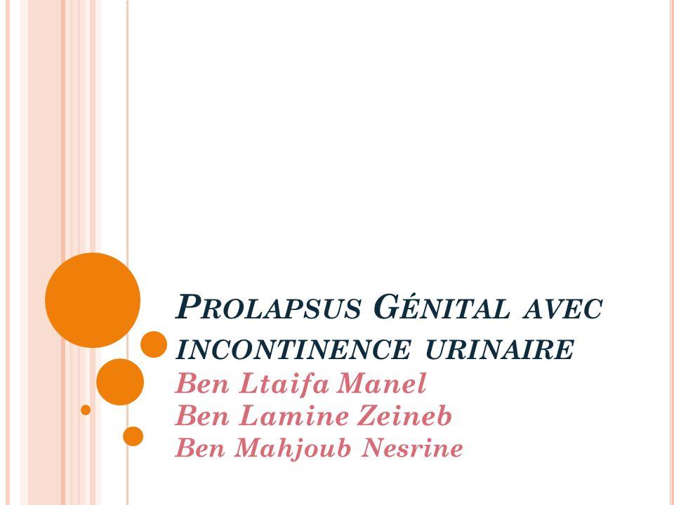 Prolapsus Génital avec incontinence urinaire