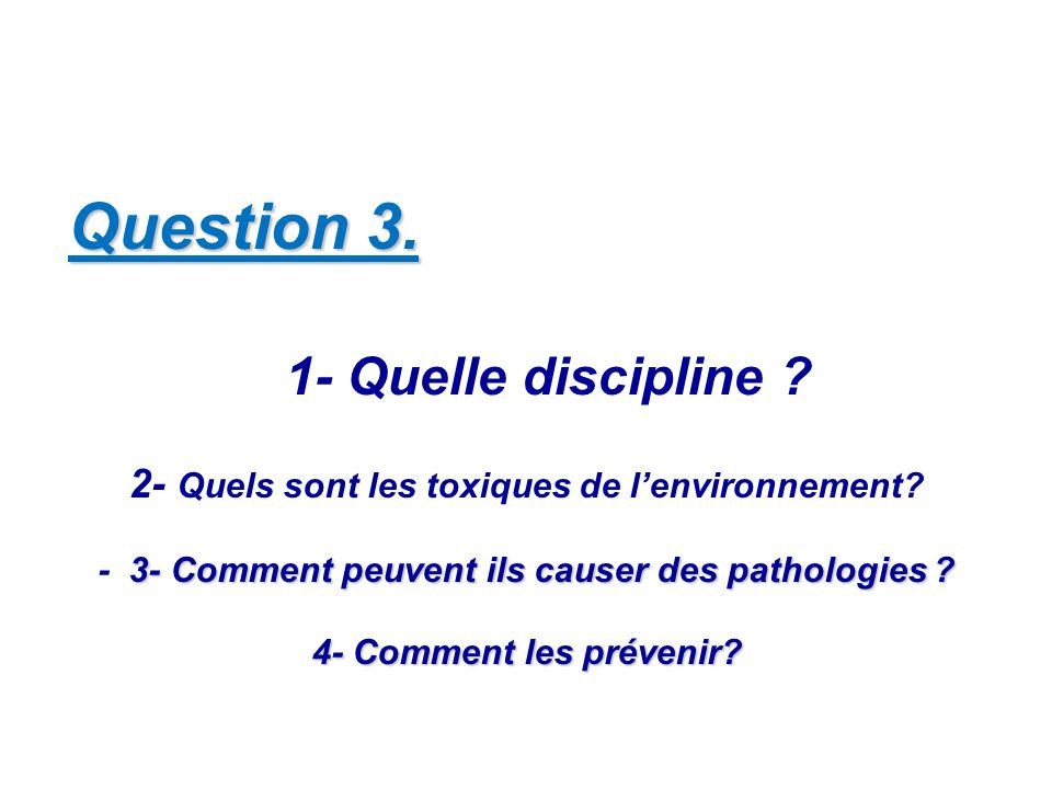 Question 3. 1- Quelle discipline