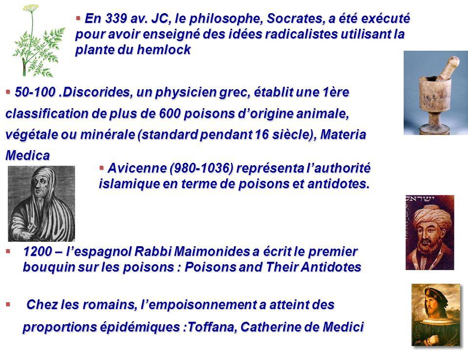 En 339 av. JC, le philosophe, Socrates, a été exécuté pour avoir enseigné des idées radicalistes utilisant la plante du hemlock