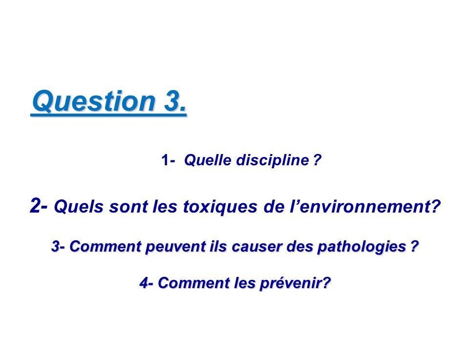 Question 3. 2- Quels sont les toxiques de l'environnement