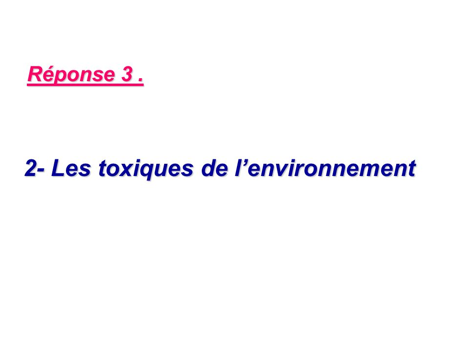 2- Les toxiques de l'environnement