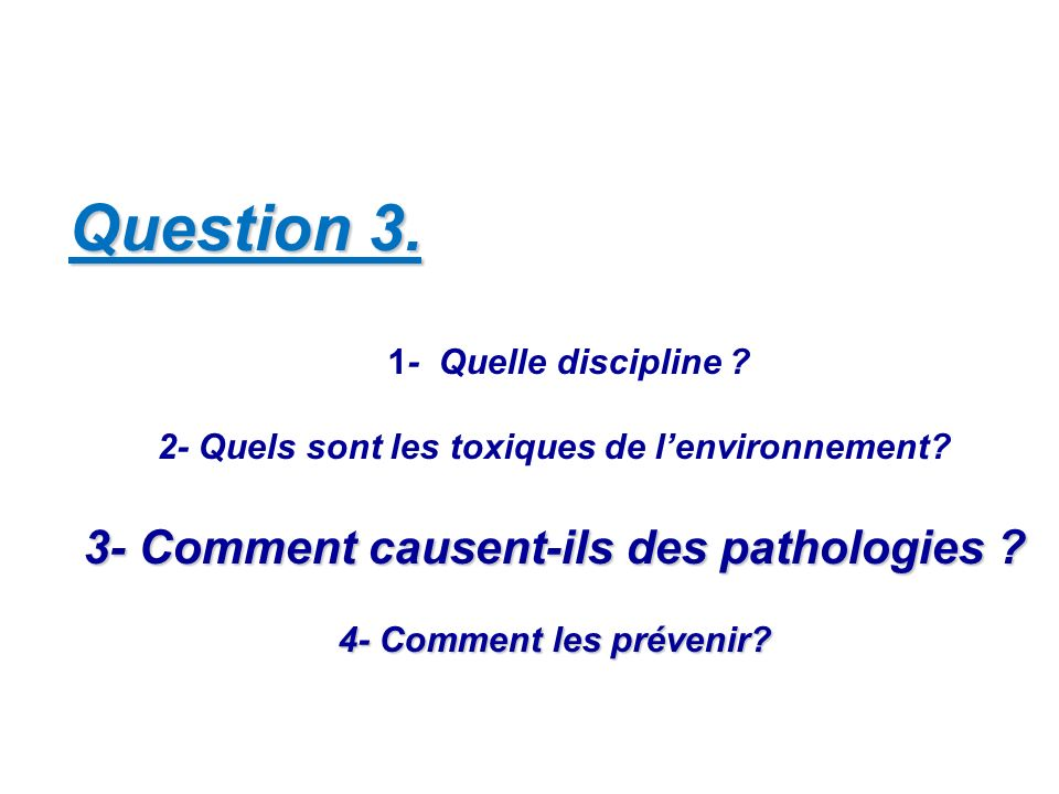 Question 3. 3- Comment causent-ils des pathologies