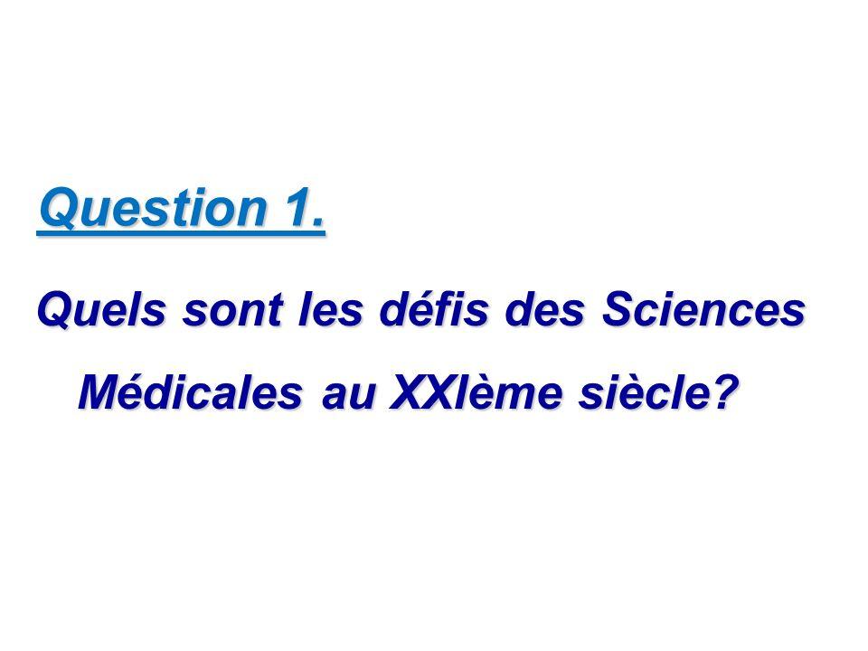 Quels sont les défis des Sciences Médicales au XXIème siècle