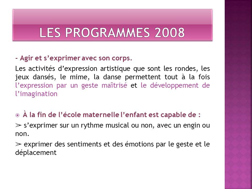 Les programmes 2008 - Agir et s'exprimer avec son corps.